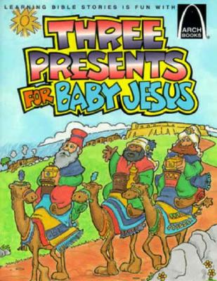 Image for Three Presents for Baby Jesus - Arch Books