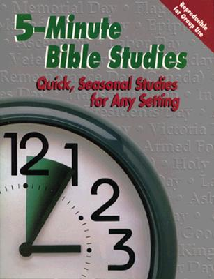 Image for Five-Minute Bible Studies: Quick Seasonal Bible Studies for Any Time