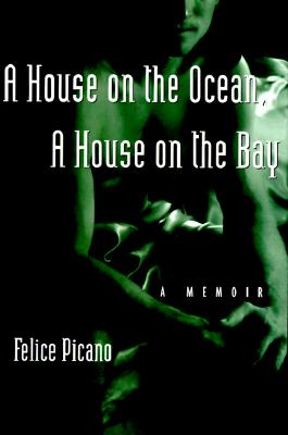 Image for A House on the Ocean, a House on the Bay: A Memoir