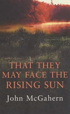 That They May Face the Rising Sun, John McGahern