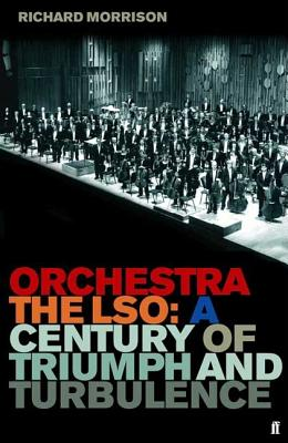 Image for Orchestra: The LSO: A Century of Triumph and Turbulence