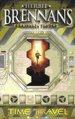 Forbidden Truths: Time Travel (2) (Herbie Brennan's Forbidden Truths), Brennan, Herbie