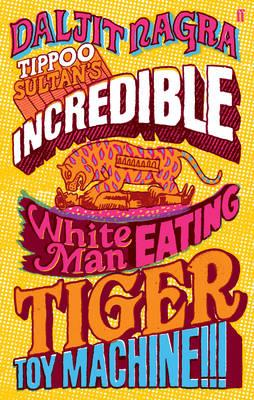 Image for Tippoo Sultan's Incredible White-Man-Eating Tiger Toy-Machine!!!