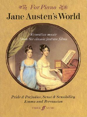 Image for Jane Austen's World: Evocative Music from the Classic Feature Films Pride & Prejudice, Sense & Sensibility, Emma, and Persuasion - For Piano
