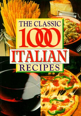 Image for The Classic 1000 Italian Recipes