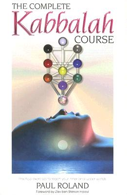 Image for The Complete Kabbalah Course: Practical Exercises to Reach Your Inner and Upper Worlds