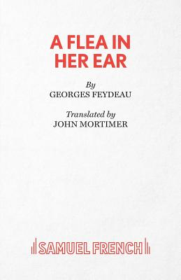 Image for A Flea in Her Ear (French's Acting editions)
