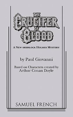 The Crucifer of Blood, Doyle, Sir Arthur Conan; Giovanni, Paul