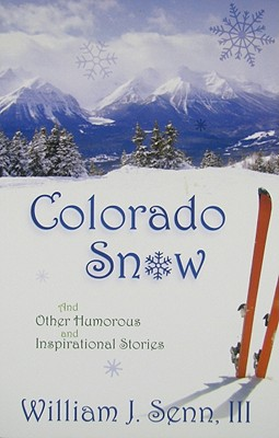 Image for Colorado Snow: And Other Humorous and Inspirational Stories
