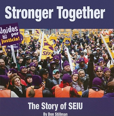 Stronger Together: The Story of SEIU, Stillman, Don