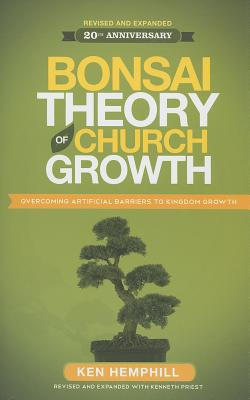 Image for Bonsai Theory of Church Growth: Overcoming Artifical Barriers to Kingdom Growth