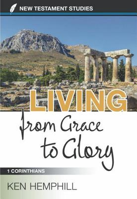 Image for Living from Grace to Glory