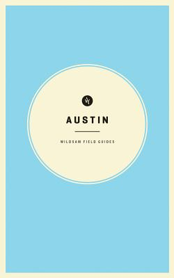 Image for Wildsam Field Guides: Austin (American City Guide Series)