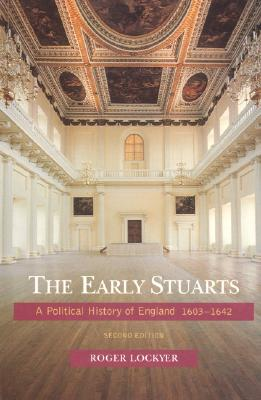 Image for The Early Stuarts: A Political History of England 1603-1642 (2nd Edition)