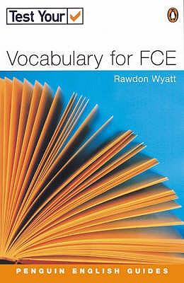 Test Your Vocabulary for FCE, Wyatt, Rawdon