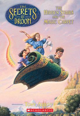 The Hidden Stairs and the Magic Carpet (The Secrets of Droon), Abbott, Tony