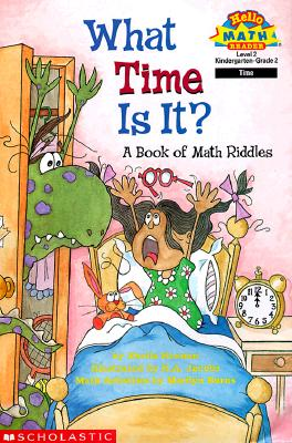 What Time Is It? A Book Of Math Riddles (level 2) (Hello Reader, Math), Sheila Keenan
