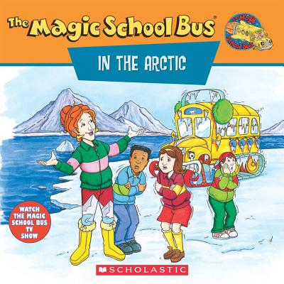 The Magic School Bus in the Arctic: A Book About Heat, Cole, Joanna