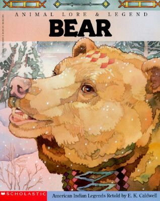 Image for Bear: Animal Lore and Legend : American Indian Legends (Animal Lore & Legend)