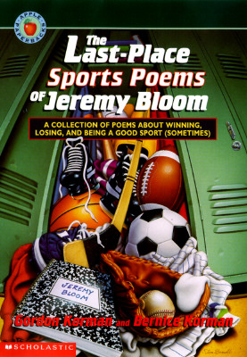 Image for The Last-place Sports Poems of Jeremy Bloom: A Collection of Poems About Winning, Losing, and Being a Good Sport (Sometimes)