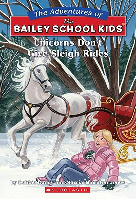 Image for Unicorns Don't Give Sleigh Rides (The Adventures of the Bailey School Kids, No. 28)