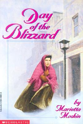 "Day of the Blizzard, ""Moskin, Marietta"""