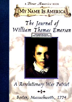 Image for My Name Is America: The Journal Of William Thomas Emerson, A Revolutionary War Patriot