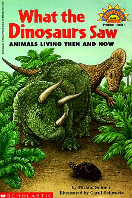Image for What The Dinosaurs Saw: Animals Living Then And Now (level 1) (Hello Reader)
