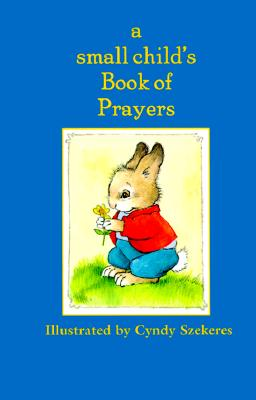 Image for A Small Child's Book Of Prayers (Szekeres)