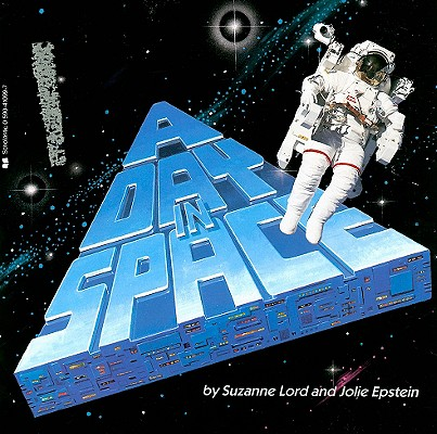 A Day in Space, Lord, Suzanne; Epstein, Jolie