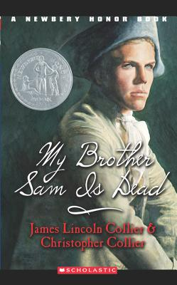 Image for My Brother Sam Is Dead (A Newbery Honor Book) (A Newberry Honor Book)