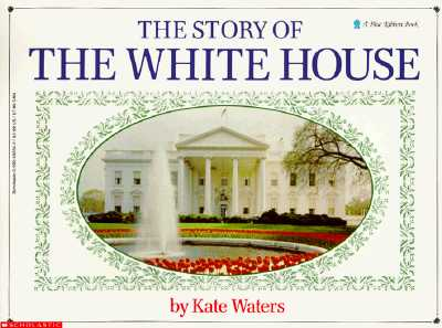 Image for The Story Of The White House (Blue Ribbon Book)