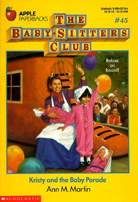 Kristy and the Baby Parade (Baby-Sitters Club, 45), Ann M. Martin