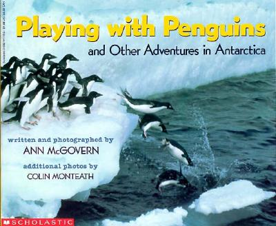 Image for PLAYING WITH PENGUINS AND OTHER ADVENTURES IN ANTARCTICA