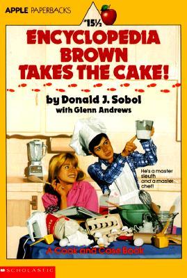 Encyclopedia Brown Takes the Cake!, DONALD J. SOBOL, GLENN ANDREWS