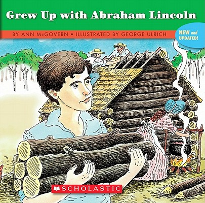Image for IF YOU GREW UP WITH ABRAHAM LINCOLN