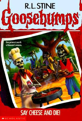 Image for Say Cheese and Die! (Goosebumps, No 4)