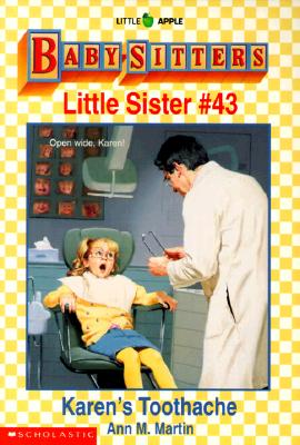 Image for Karen's Toothache (Baby-Sitters Little Sister, No. 43)