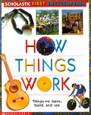 Image for How Things Work (Scholastic First Encyclopedia)