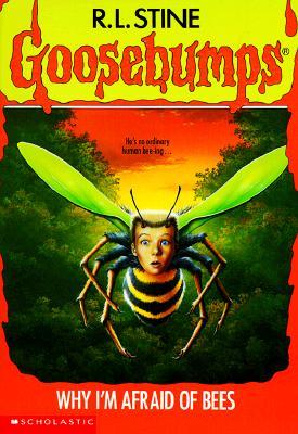 Image for Why I'm Afraid Of Bees (Goosebumps, No.17)