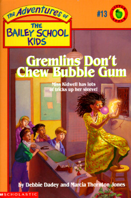 Image for Gremlins Don't Chew Bubble Gum (The Bailey School Kids, Book 13)