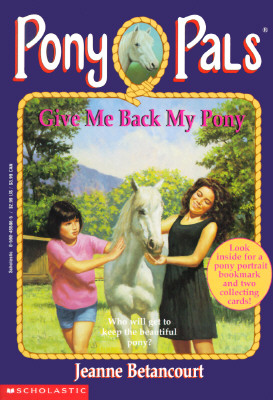 Image for Give Me Back My Pony (Pony Pals #4)