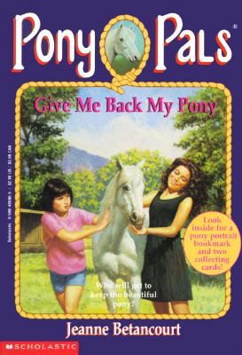 Give Me Back My Pony, JEANNE BETANCOURT
