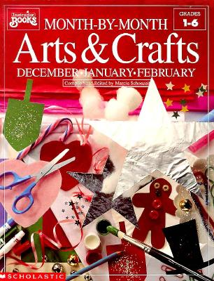 Image for Month-by-Month Arts & Crafts: December, January, February (Grades 1-6)