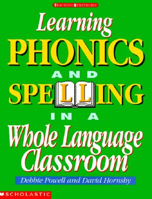 Image for Learning Phonics and Spelling in a Whole Language Classroom (Grades K-3)