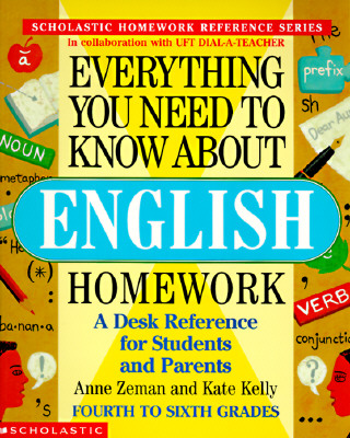 Everything You Need To Know About English Homework, Zeman, Anne; Kelly, Kate