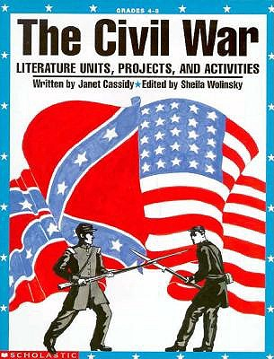 "Image for ""The Civil War: Literature Units, Projects, and Activity"""
