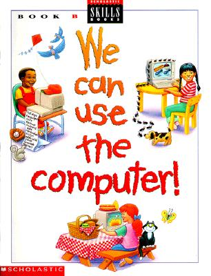 Image for We Can Use the Computer: Book B (We Can Use Computers)