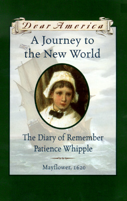 Image for A Journey to the New World: The Diary of Remember Patience Whipple, Mayflower, 1620 (Dear America Series)