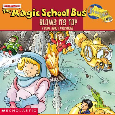 Image for The Magic School Bus Blows Its Top: A Book About Volcanoes (Magic School Bus)